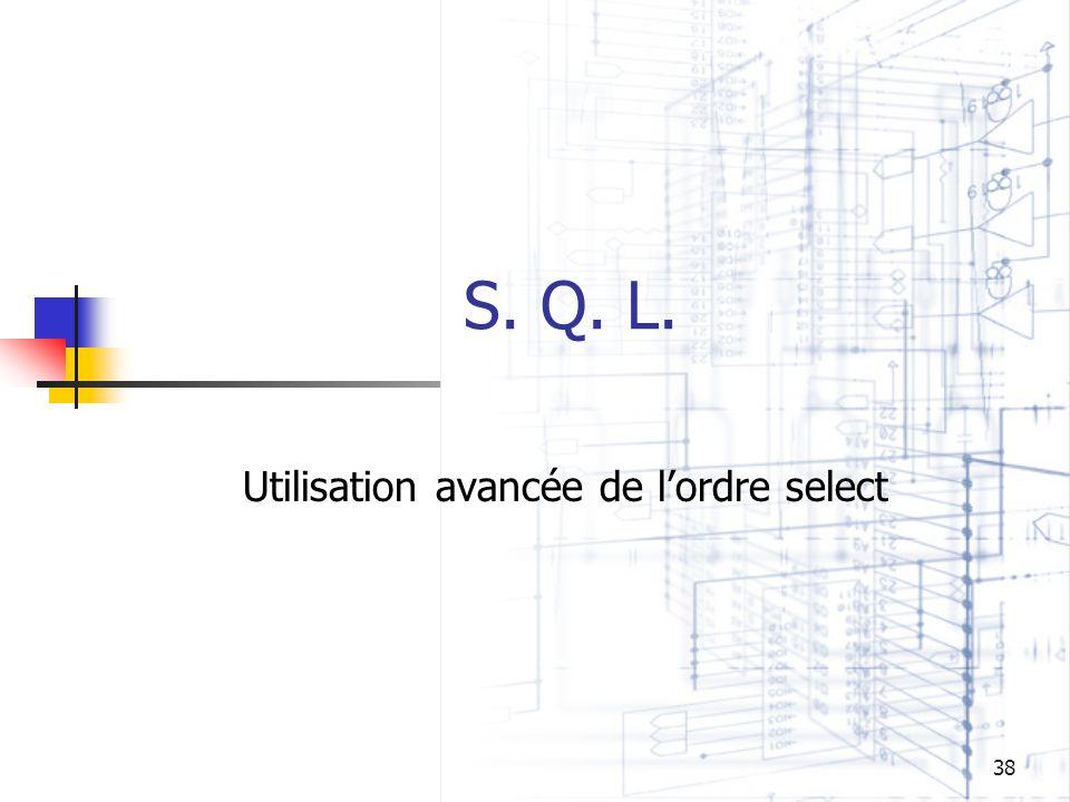 38 S. Q. L. Utilisation avancée de lordre select