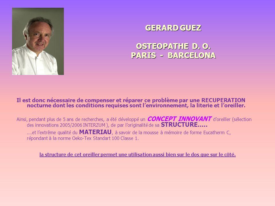 GERARD GUEZ OSTEOPATHE D. O. PARIS - BARCELONA GERARD GUEZ OSTEOPATHE D. O. PARIS - BARCELONA Il est donc nécessaire de compenser et réparer ce problè
