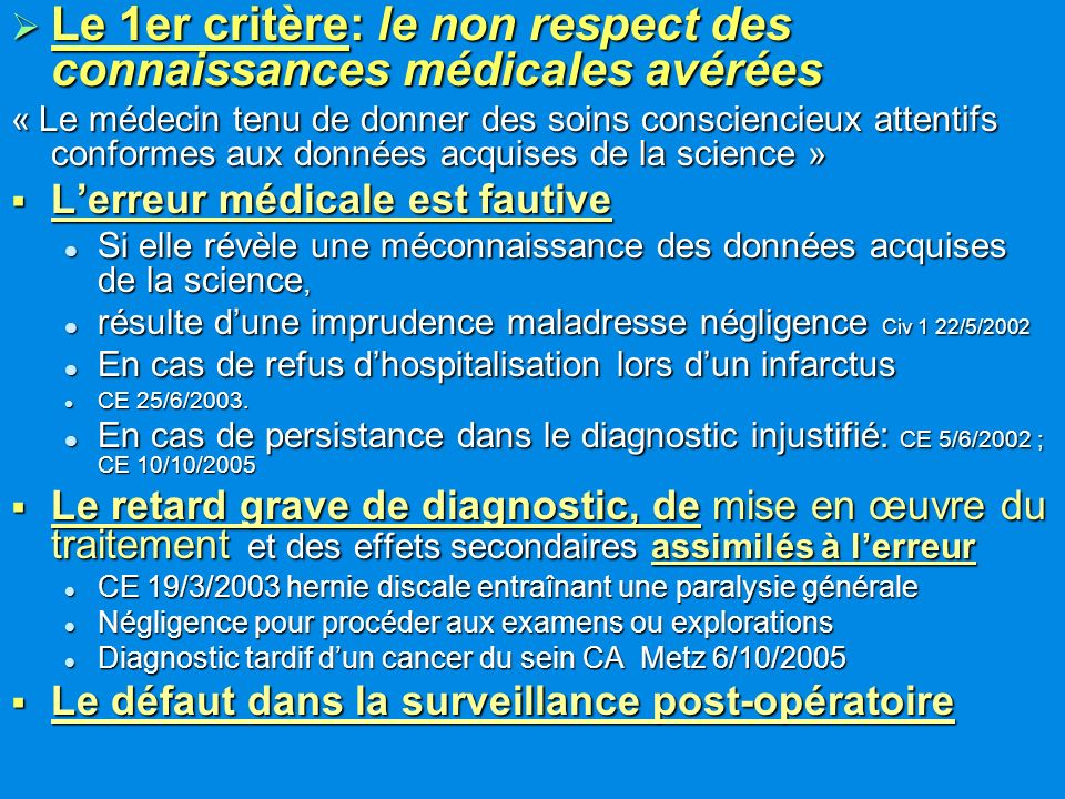 Le 1er critère: le non respect des connaissances médicales avérées Le 1er critère: le non respect des connaissances médicales avérées « Le médecin ten