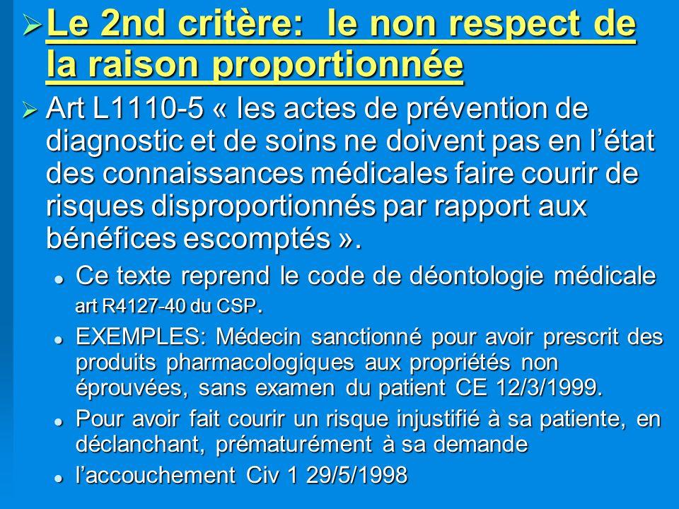 Le 2nd critère: le non respect de la raison proportionnée Le 2nd critère: le non respect de la raison proportionnée Art L1110-5 « les actes de prévent