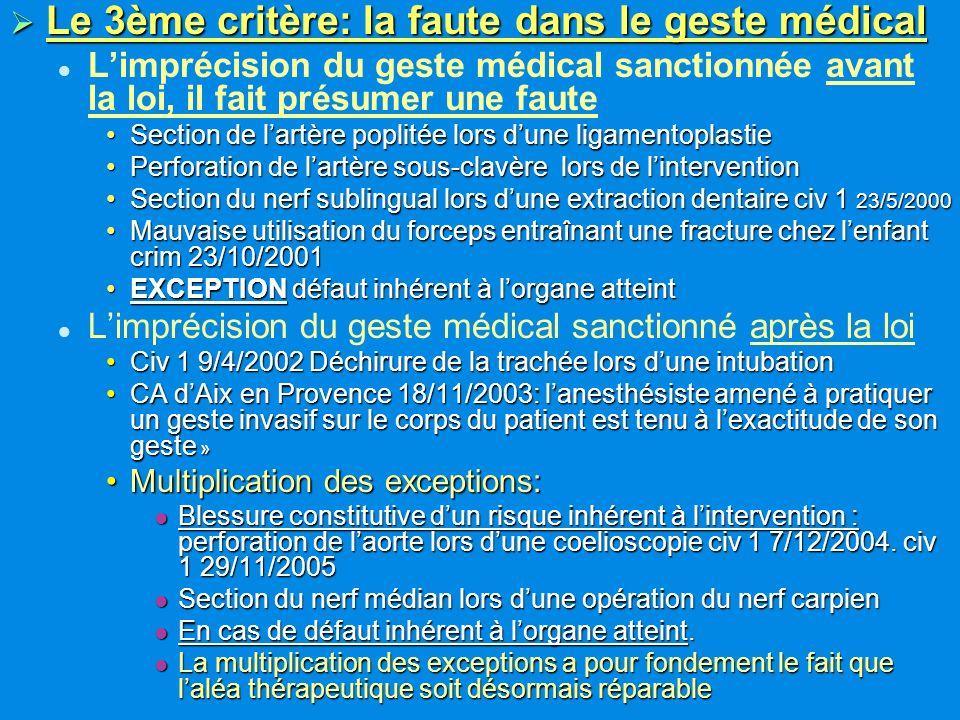 Le 3ème critère: la faute dans le geste médical Le 3ème critère: la faute dans le geste médical Limprécision du geste médical sanctionnée avant la loi