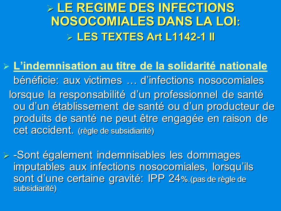 LE REGIME DES INFECTIONS NOSOCOMIALES DANS LA LOI : LE REGIME DES INFECTIONS NOSOCOMIALES DANS LA LOI : LES TEXTES Art L1142-1 II LES TEXTES Art L1142