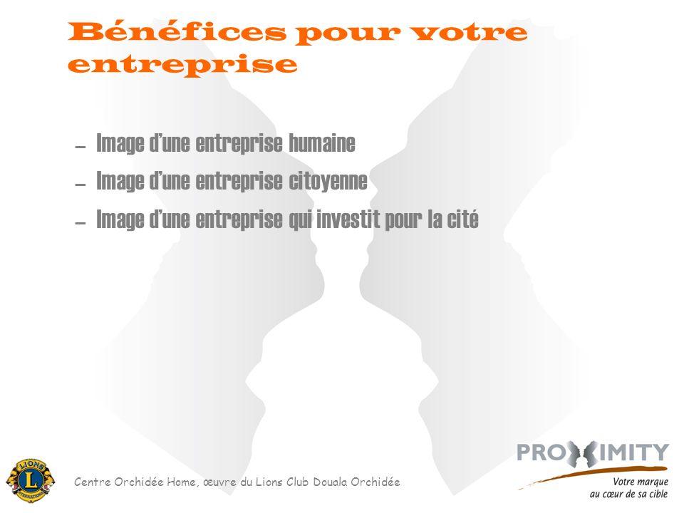Centre Orchidée Home, œuvre du Lions Club Douala Orchidée Bénéfices pour votre entreprise –Image dune entreprise humaine –Image dune entreprise citoye