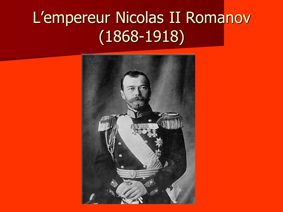 Lempereur Nicolas II Romanov (1868-1918)