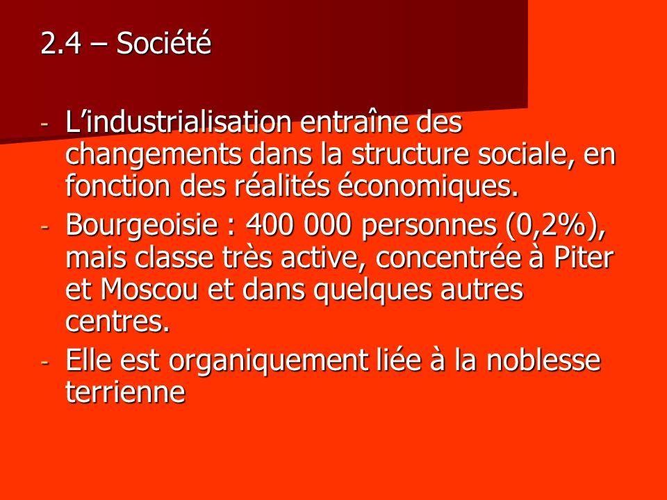 2.4 – Société - Lindustrialisation entraîne des changements dans la structure sociale, en fonction des réalités économiques. - Bourgeoisie : 400 000 p