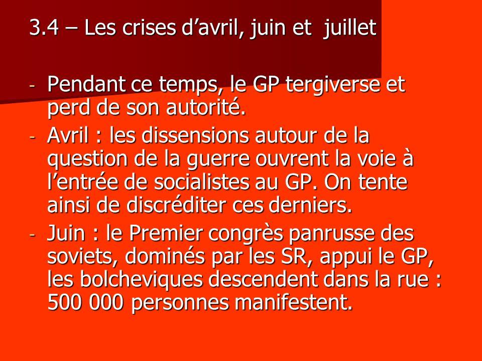 3.4 – Les crises davril, juin et juillet - Pendant ce temps, le GP tergiverse et perd de son autorité. - Avril : les dissensions autour de la question