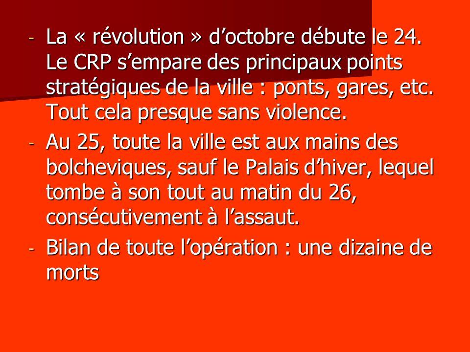 - La « révolution » doctobre débute le 24. Le CRP sempare des principaux points stratégiques de la ville : ponts, gares, etc. Tout cela presque sans v