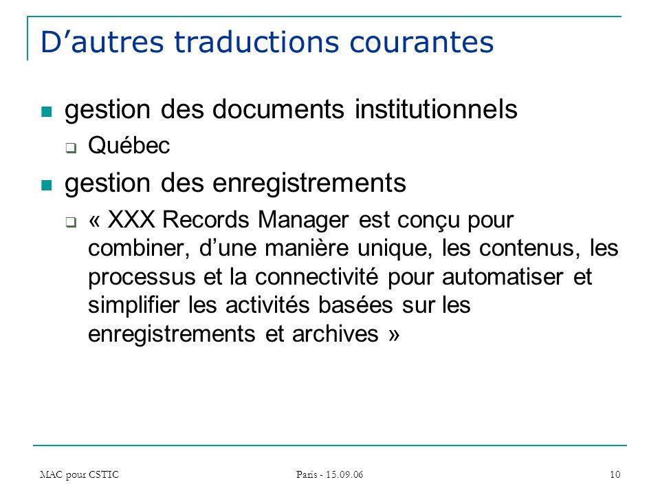 MAC pour CSTIC Paris - 15.09.06 10 Dautres traductions courantes gestion des documents institutionnels Québec gestion des enregistrements « XXX Record