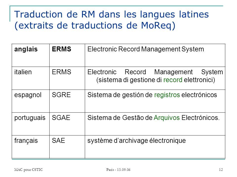 MAC pour CSTIC Paris - 15.09.06 12 Traduction de RM dans les langues latines (extraits de traductions de MoReq) anglaisERMSElectronic Record Managemen