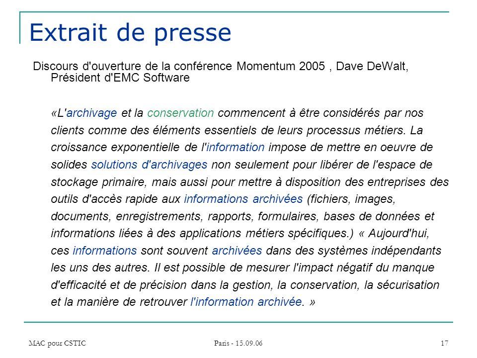 MAC pour CSTIC Paris - 15.09.06 17 Extrait de presse Discours d'ouverture de la conférence Momentum 2005, Dave DeWalt, Président d'EMC Software «L'arc