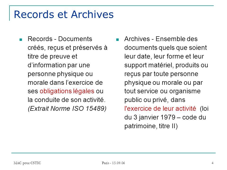 MAC pour CSTIC Paris - 15.09.06 4 Records et Archives Records - Documents créés, reçus et préservés à titre de preuve et dinformation par une personne