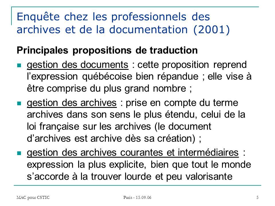 MAC pour CSTIC Paris - 15.09.06 5 Enquête chez les professionnels des archives et de la documentation (2001) Principales propositions de traduction ge