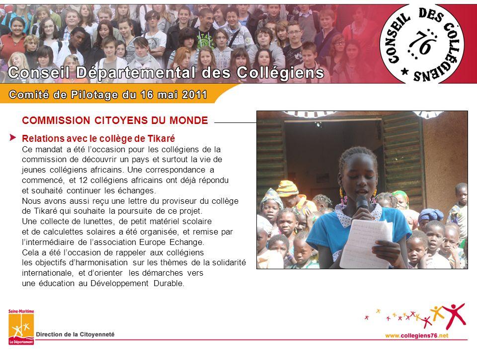 COMMISSION CITOYENS DU MONDE Relations avec le collège de Tikaré Ce mandat a été loccasion pour les collégiens de la commission de découvrir un pays e