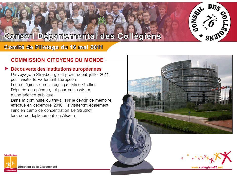 COMMISSION CITOYENS DU MONDE Découverte des institutions européennes Un voyage à Strasbourg est prévu début juillet 2011, pour visiter le Parlement Eu