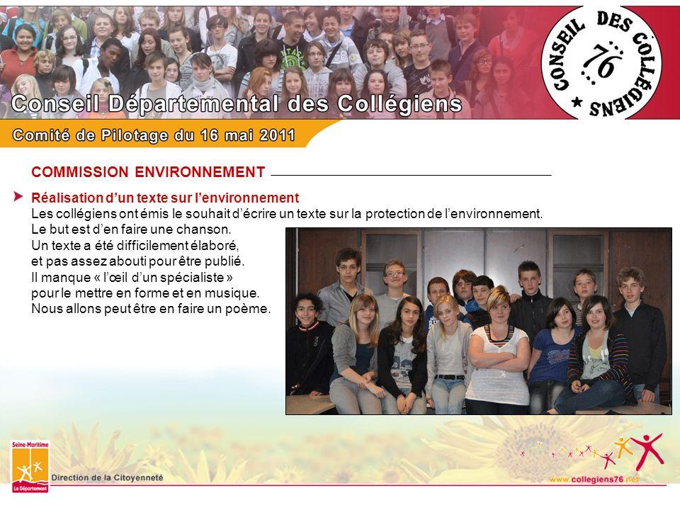 COMMISSION ENVIRONNEMENT Réalisation dun texte sur lenvironnement Les collégiens ont émis le souhait décrire un texte sur la protection de lenvironnem
