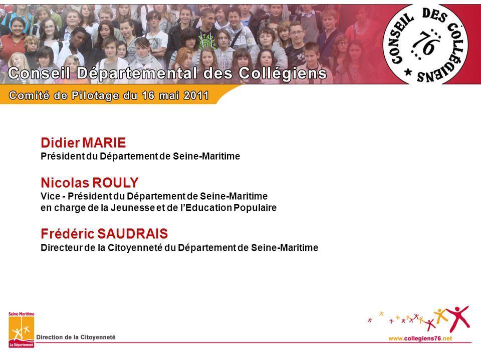 Didier MARIE Président du Département de Seine-Maritime Nicolas ROULY Vice - Président du Département de Seine-Maritime en charge de la Jeunesse et de