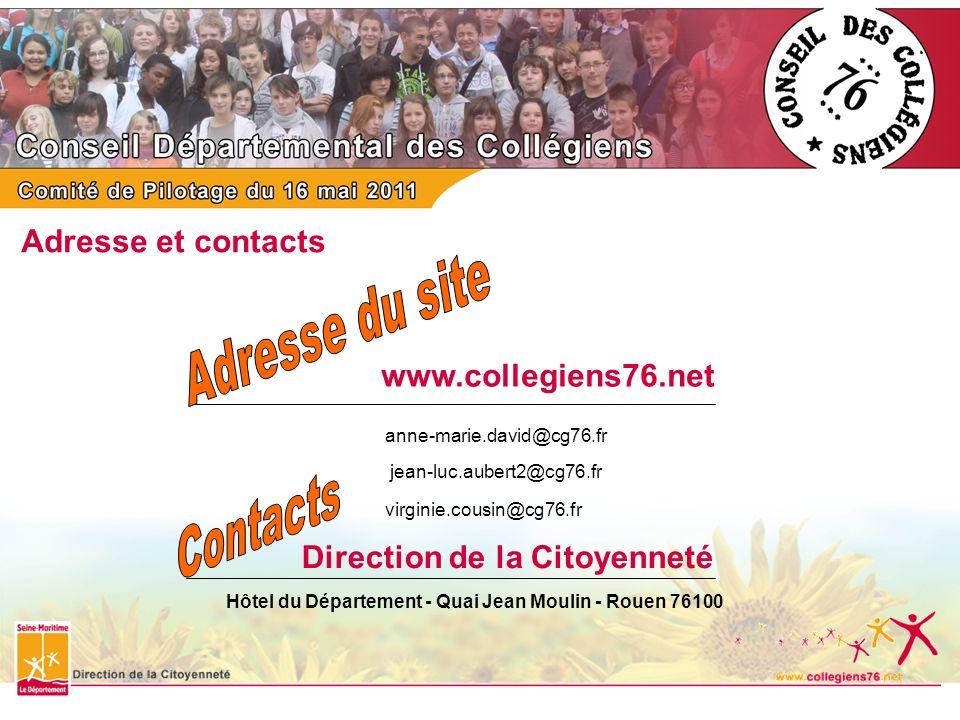 www.collegiens76.net Direction de la Citoyenneté anne-marie.david@cg76.fr jean-luc.aubert2@cg76.fr virginie.cousin@cg76.fr Adresse et contacts Hôtel d