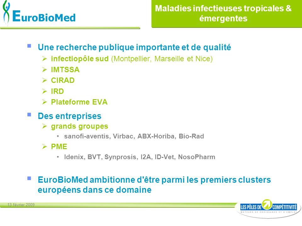 13 février 2009 E uroBioMed Maladies infectieuses tropicales & émergentes Une recherche publique importante et de qualité infectiopôle sud (Montpellie