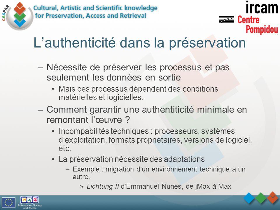 Lauthenticité dans la préservation –Nécessite de préserver les processus et pas seulement les données en sortie Mais ces processus dépendent des condi