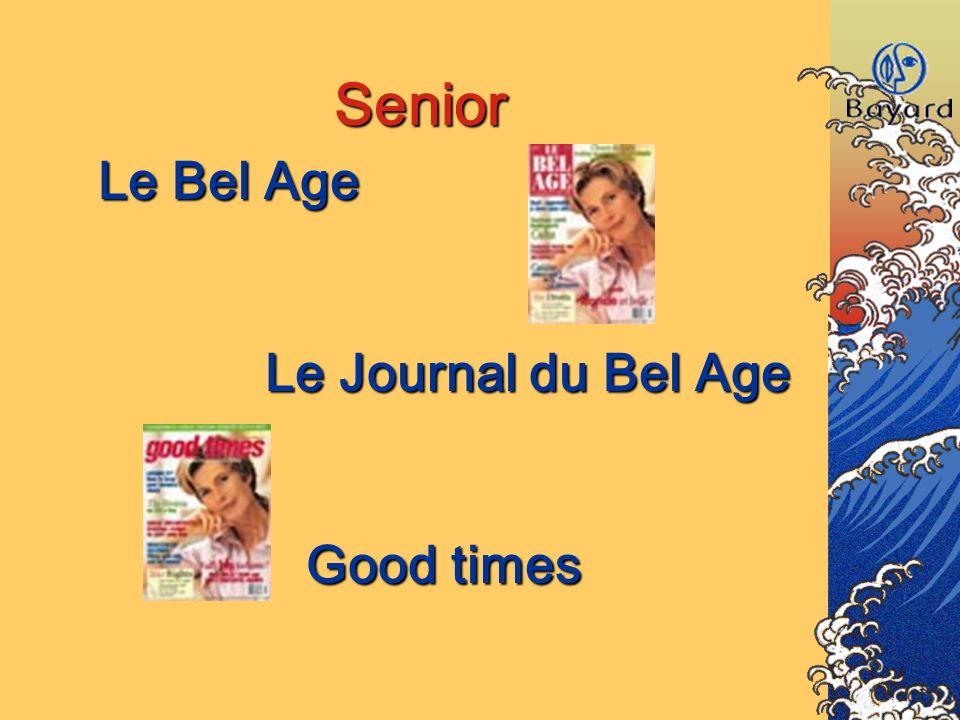 Le Bel Age Le Journal du Bel Age Good times Senior