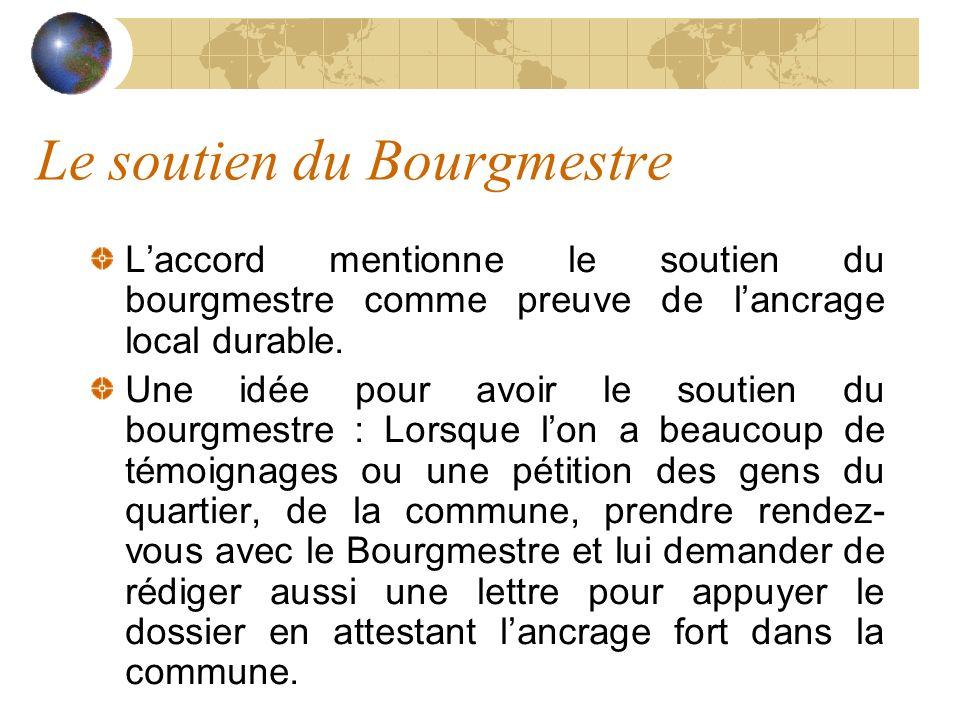 Le soutien du Bourgmestre Laccord mentionne le soutien du bourgmestre comme preuve de lancrage local durable. Une idée pour avoir le soutien du bourgm