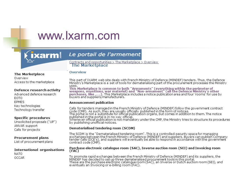 www.Ixarm.com The Marketplace Overview Access to the marketplace Defence research activity Advanced defence research EOTO EPMES Key technologies Techn