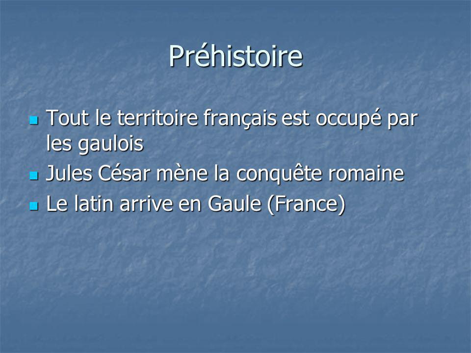 Préhistoire Tout le territoire français est occupé par les gaulois Tout le territoire français est occupé par les gaulois Jules César mène la conquête