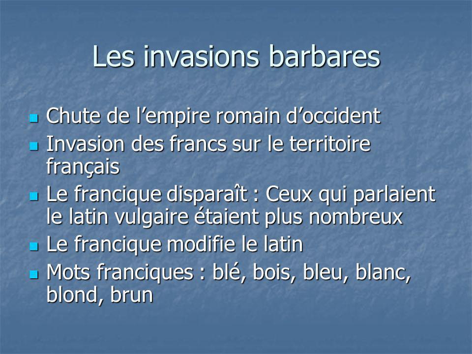 Les invasions barbares Chute de lempire romain doccident Chute de lempire romain doccident Invasion des francs sur le territoire français Invasion des