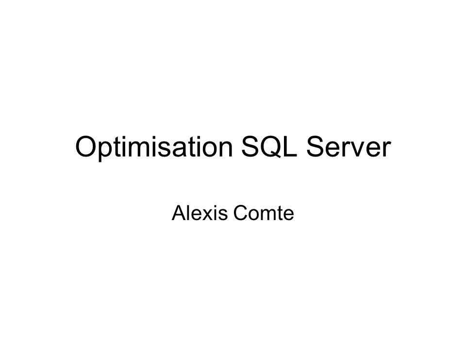 Optimisation SQL Server Alexis Comte