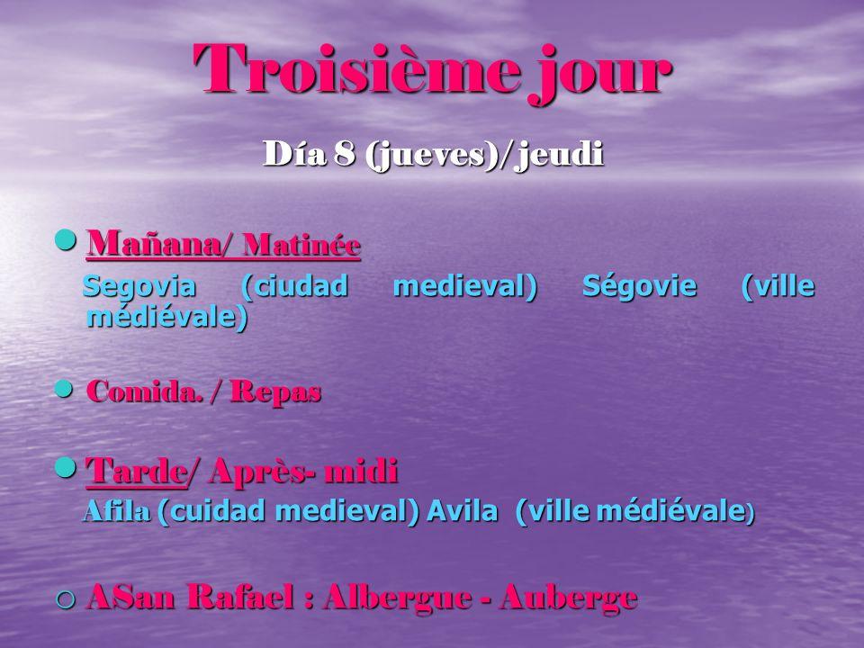 Troisième jour Día 8 (jueves)/ jeudi Mañana / Matinée Mañana / Matinée Segovia (ciudad medieval) Ségovie (ville médiévale) Segovia (ciudad medieval) S