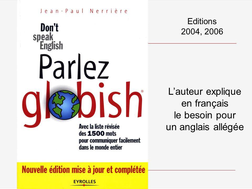 Editions 2004, 2006 Lauteur explique en français le besoin pour un anglais allégée