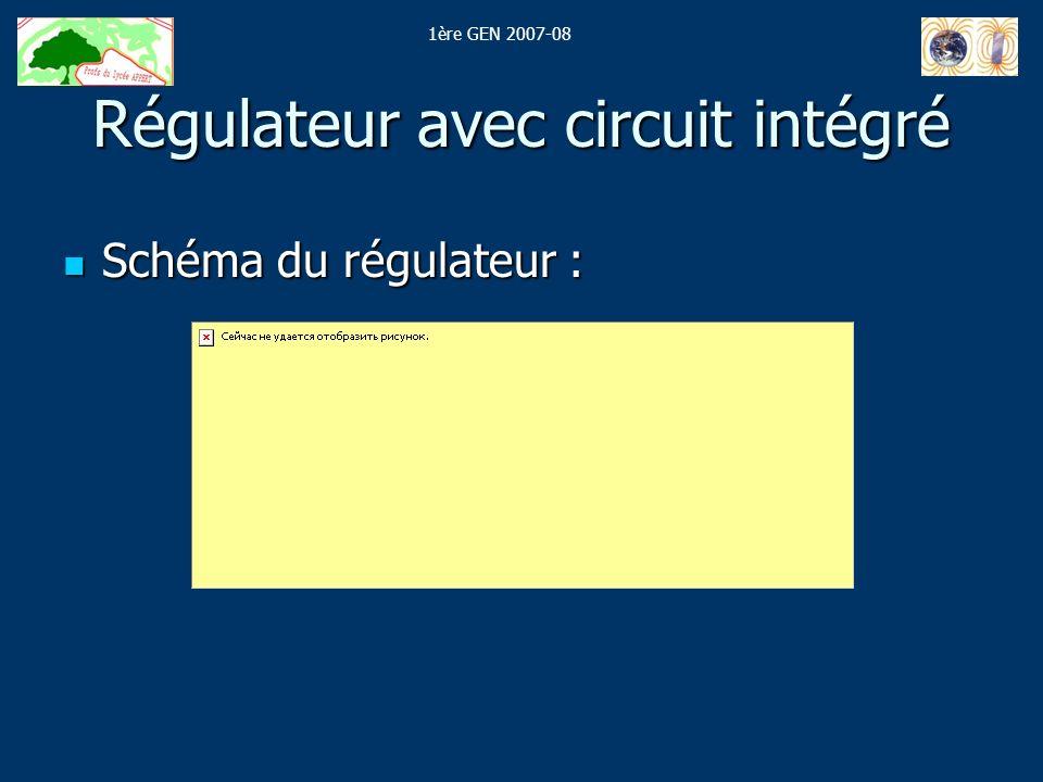 Régulateur avec circuit intégré Schéma du régulateur : Schéma du régulateur : 1ère GEN 2007-08