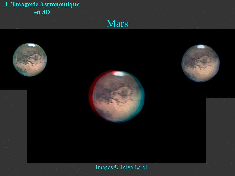 Mars L Imagerie Astronomique en 3D Images © Teiva Leroi