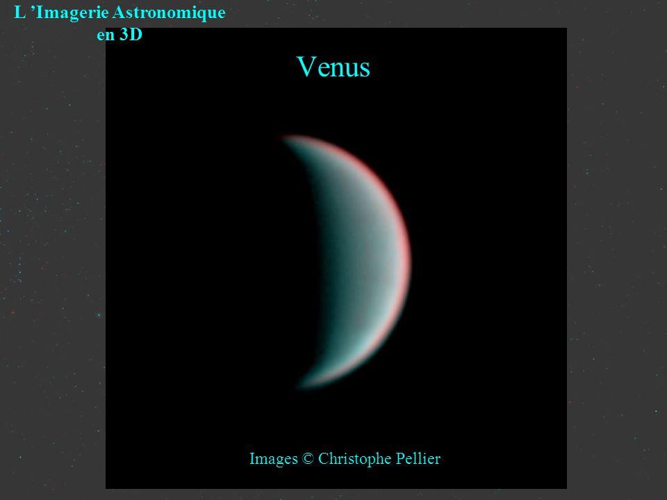 Venus L Imagerie Astronomique en 3D Images © Christophe Pellier