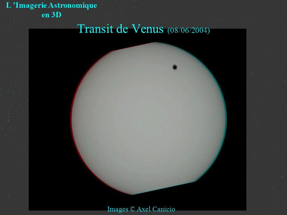 L Imagerie Astronomique en 3D Images © Axel Canicio Transit de Venus (08/06/2004)