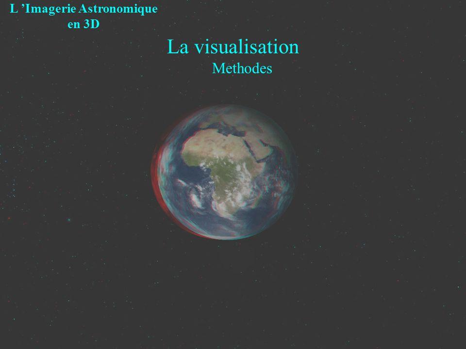 La visualisation Methodes L Imagerie Astronomique en 3D
