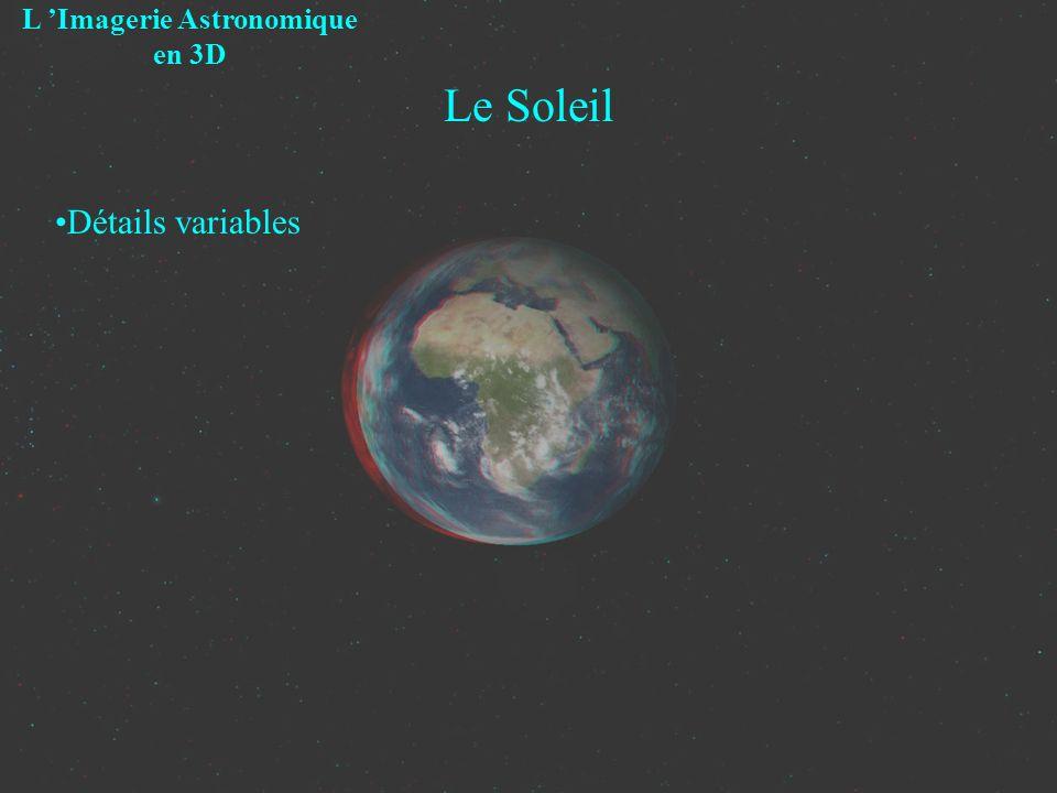 Le Soleil L Imagerie Astronomique en 3D Détails variables