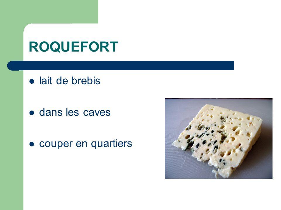 ROQUEFORT lait de brebis dans les caves couper en quartiers