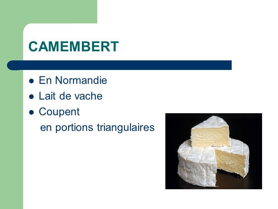 CAMEMBERT En Normandie Lait de vache Coupent en portions triangulaires