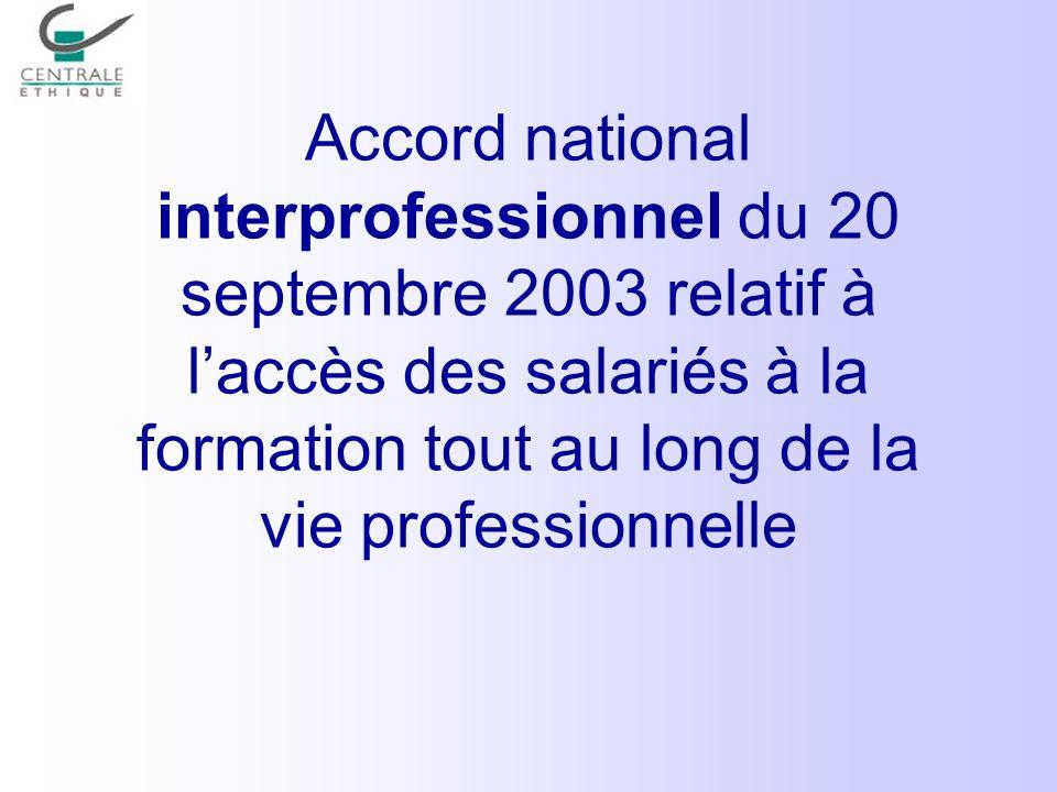 Centrale Ethique Centrale Management & RH en partenariat avec Les amis du Monde Initiatives 20 Janvier 2005 La réforme de la formation professionnelle