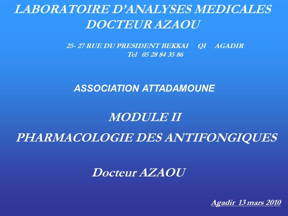 LABORATOIRE DANALYSES MEDICALES DOCTEUR AZAOU 25- 27 RUE DU PRESIDENT BEKKAI QI AGADIR Tel 05 28 84 35 86 MODULE II Docteur AZAOU Agadir 13 mars 2010