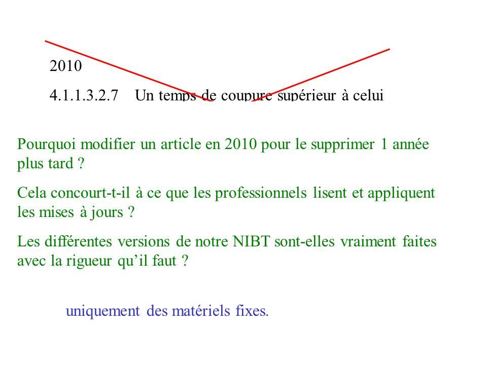 2010 4.1.1.3.2.7 Un temps de coupure supérieur à celui prescrit par le tableau 4.1.1.3.2.2.1 mais ne dépassant pas 5 secondes est admis pour un circui