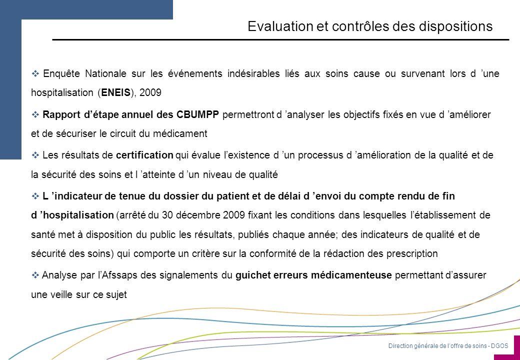 Direction générale de loffre de soins - DGOS Evaluation et contrôles des dispositions Enquête Nationale sur les événements indésirables liés aux soins
