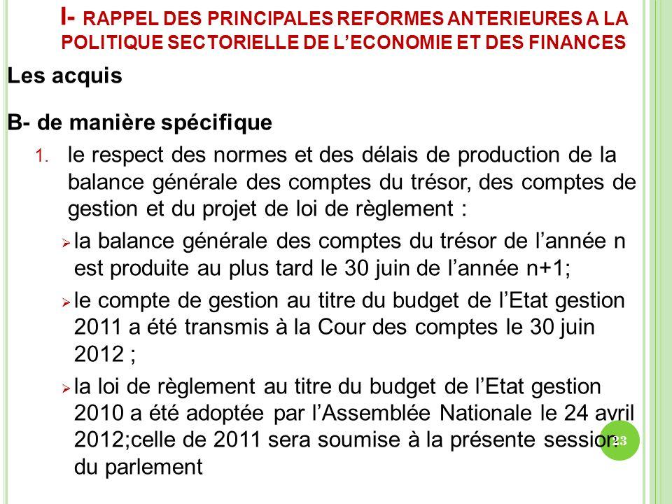 I- RAPPEL DES PRINCIPALES REFORMES ANTERIEURES A LA POLITIQUE SECTORIELLE DE LECONOMIE ET DES FINANCES Les acquis B- de manière spécifique 1. le respe
