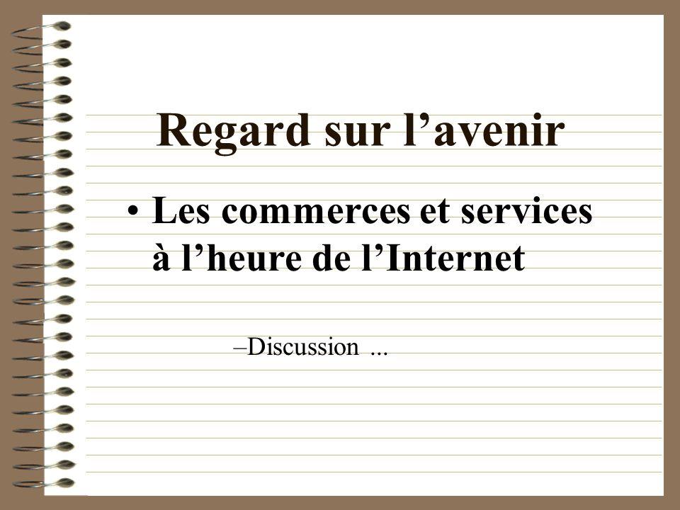 Regard sur lavenir Les commerces et services à lheure de lInternet –Discussion...