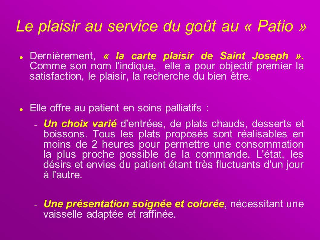 Le plaisir au service du goût au « Patio » Dernièrement, « la carte plaisir de Saint Joseph ». Comme son nom l'indique, elle a pour objectif premier l