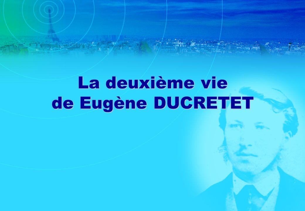 La deuxième vie de Eugène DUCRETET