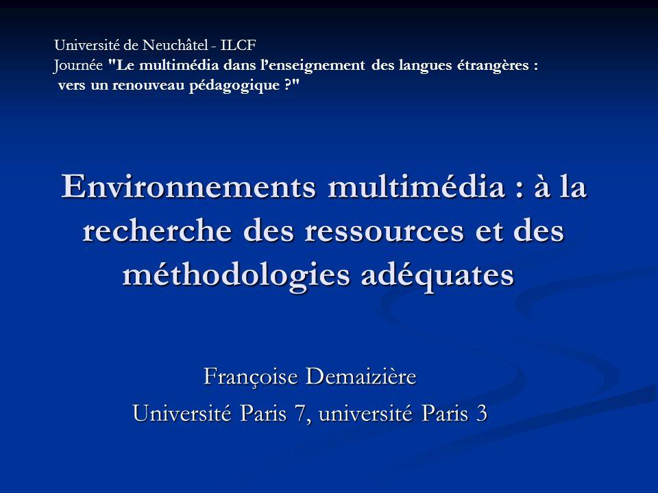 Environnements multimédia : à la recherche des ressources et des méthodologies adéquates Environnements multimédia : à la recherche des ressources et
