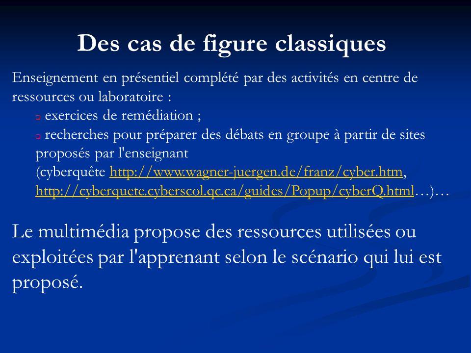 Des cas de figure classiques Enseignement en présentiel complété par des activités en centre de ressources ou laboratoire : exercices de remédiation ;