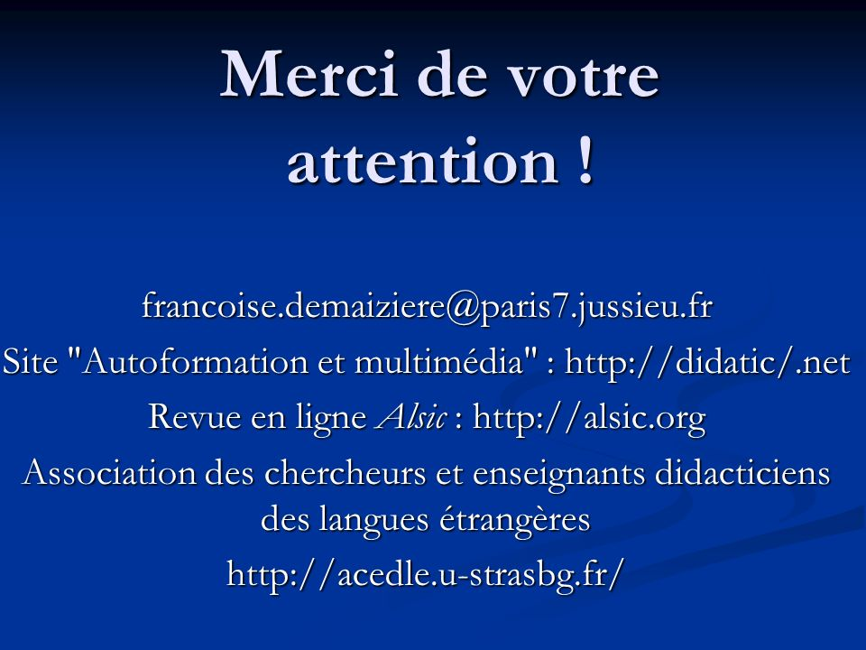 Merci de votre attention ! francoise.demaiziere@paris7.jussieu.fr Site